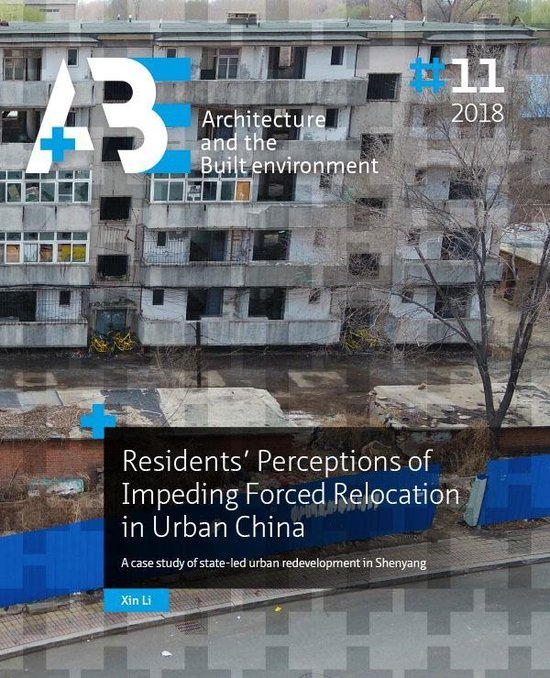 A+BE Architecture and the Built Environment  -   Residents' Perceptions of Impending Forced Relocation in Urban China
