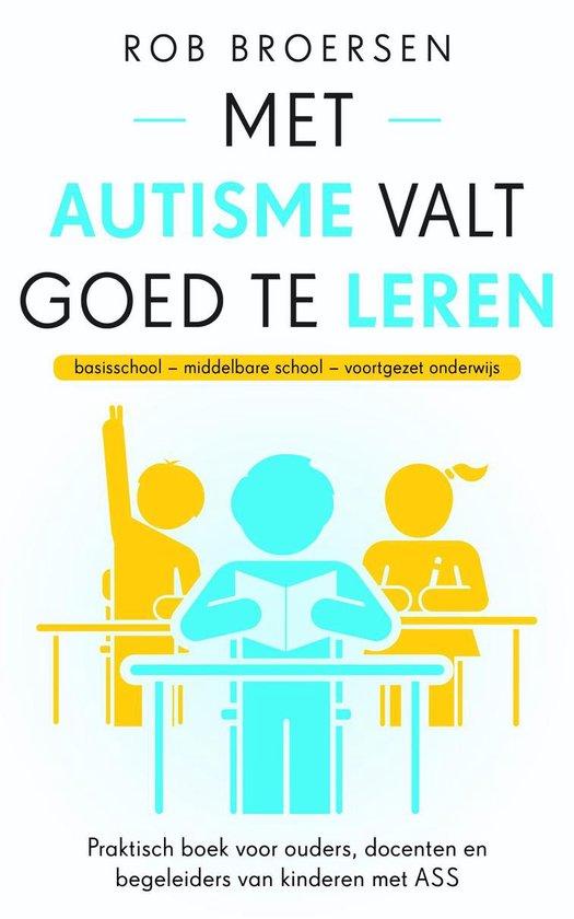 Met autisme valt goed te leren - Rob Broersen |
