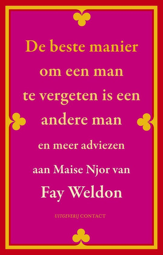 De beste manier om een man te vergeten is een andere man - Fay Weldon pdf epub
