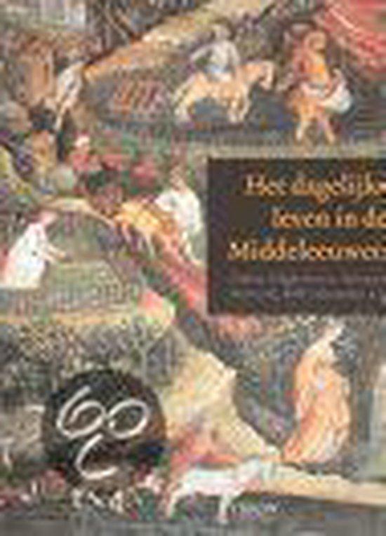 Het Dagelijks Leven In De Middeleeuwen - D. Hagermann |