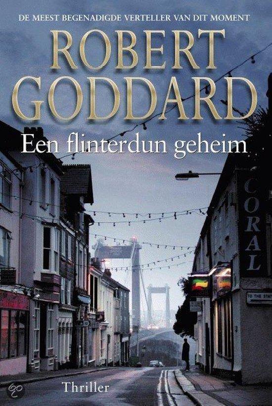 Een Flinterdun Geheim - Robert Goddard |