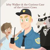 Irby Walker & the Curious Case of the Covert Cows