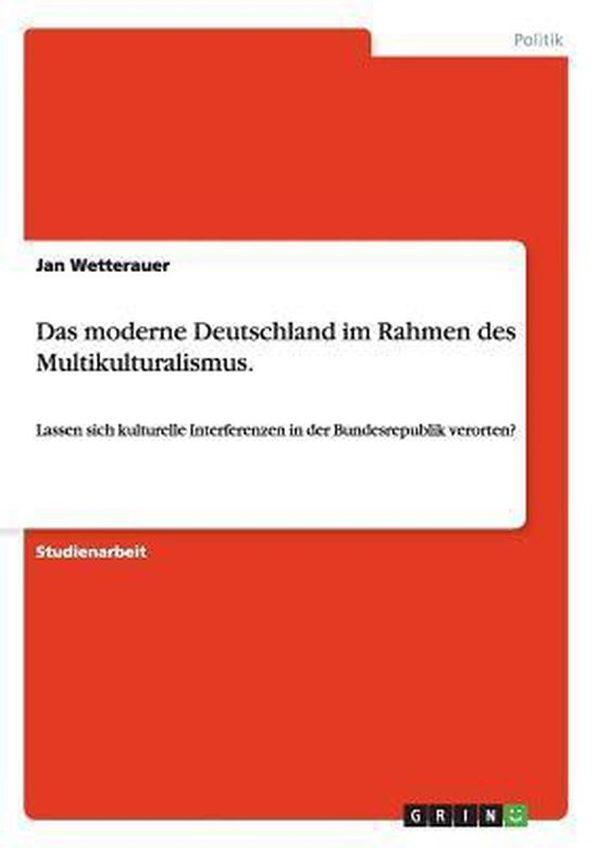Das moderne Deutschland im Rahmen des Multikulturalismus.