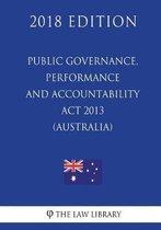 Public Governance, Performance and Accountability ACT 2013 (Australia) (2018 Edition)