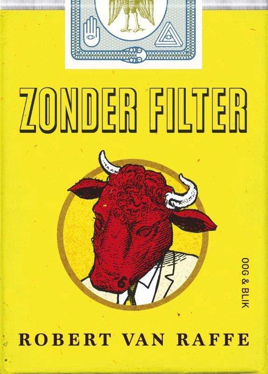 Zonder filter - Robert van Raffe |