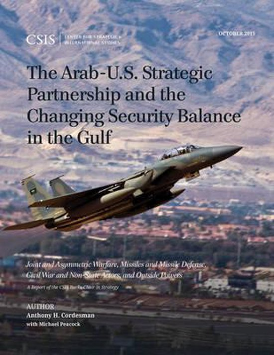 Boek cover The Arab-U.S. Strategic Partnership and the Changing Security Balance in the Gulf van Anthony H. Cordesman (Paperback)