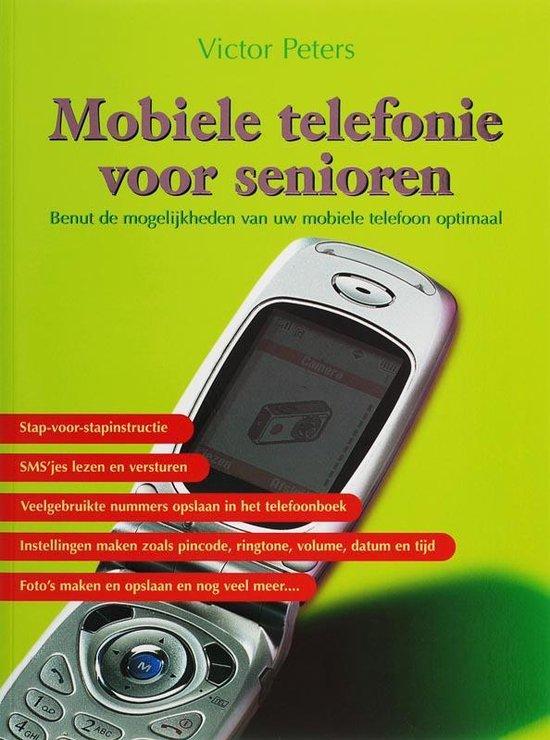 Mobiele Telefonie Voor Senioren - Victor G.B. Peters |