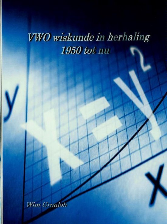 VWO wiskunde in herhaling - Wim Gronloh |