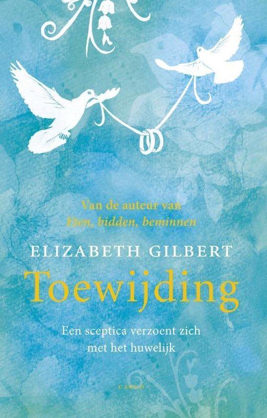 Toewijding - Elizabeth Gilbert | Readingchampions.org.uk