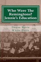 Who Were the Remingtons? Jennie's Education