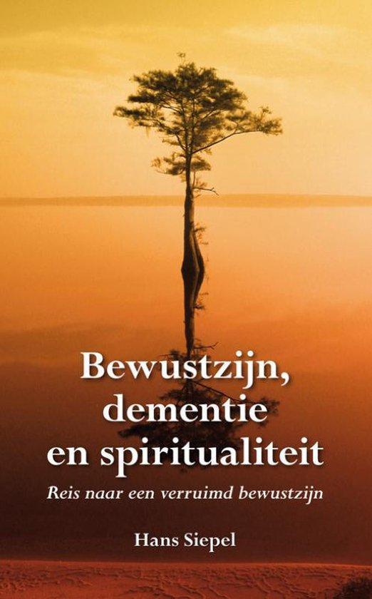 Bewustzijn, dementie en spiritualiteit - Hans Siepel |