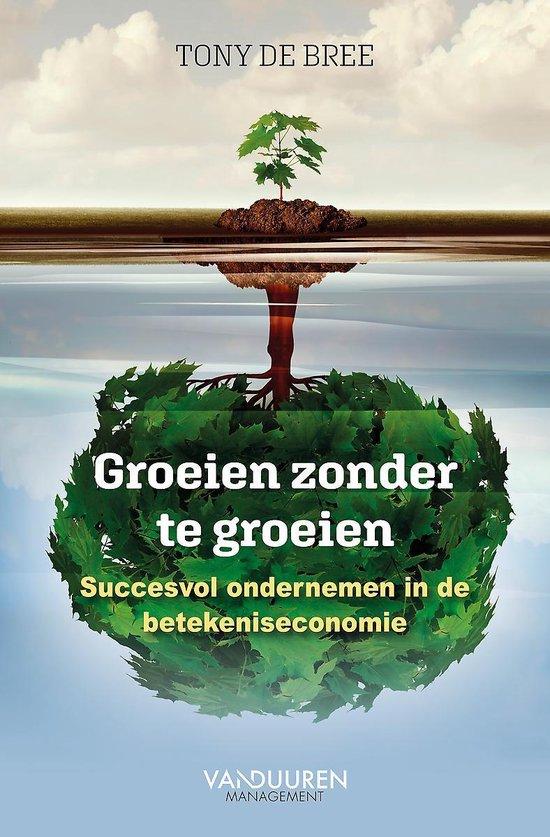 Boek cover Groeien zonder te groeien van Tony de Bree (Paperback)