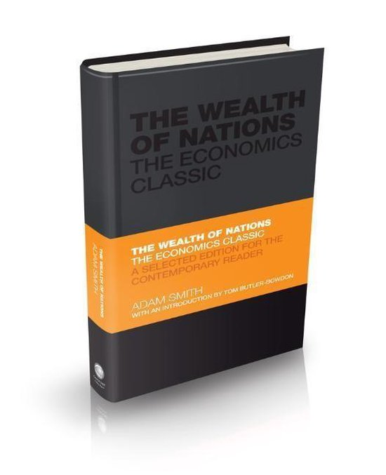 The Wealth of Nations : The Economics Classic - A Selected Edition for the Contemporary Reader