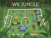 WK Jungle Kinderboek   Spannend voetbalboek voor kinderen van 2 t/m 8 jaar   Voetbal prentenboek kinderen   Voorleesboekje of zelfleesboek over een spannend voetbaltoernooi met leuke dieren en grappige momenten