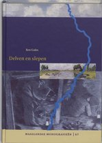 Maaslandse monografieen  -   Delven en slepen