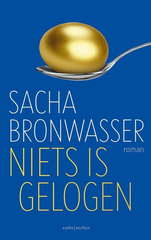 Niets is gelogen - Sacha Bronwasser |