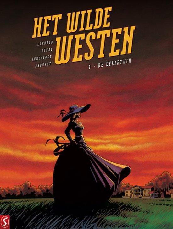 Het Wilde Westen 1 - De lelietuin - Fabrice Jarzaguet |
