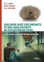 Dialogue avec des enfants et des adolescents en situation de crise