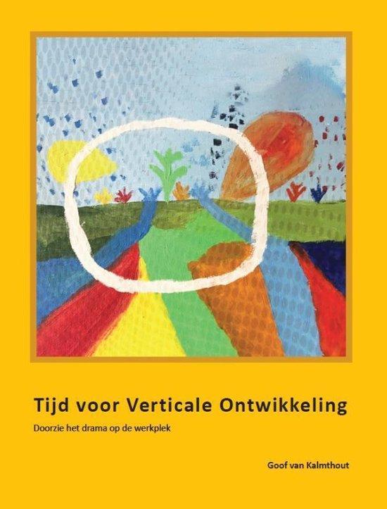 Tijd voor Verticale Ontwikkeling - Goof van Kalmthout |