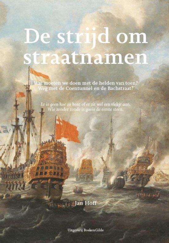 De strijd om de straatnamen - Jan Hoff |