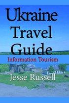 Ukraine Travel Guide: Information Tourism