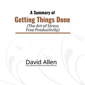 Summary of Getting Things Done, A