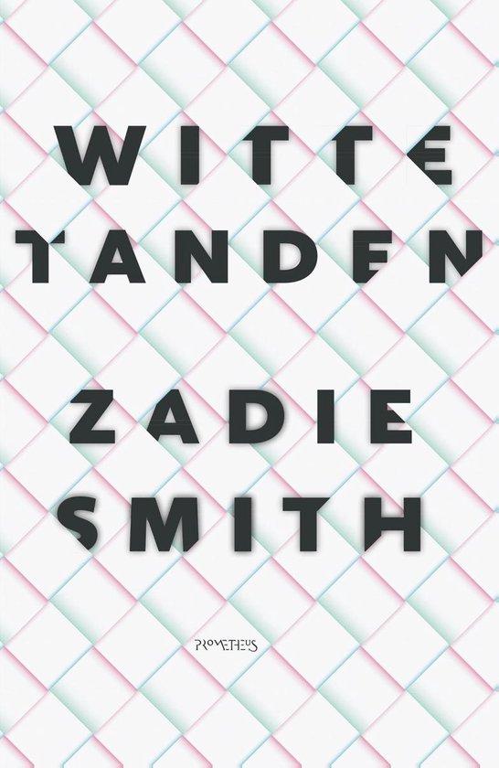 Witte tanden - Zadie Smith |