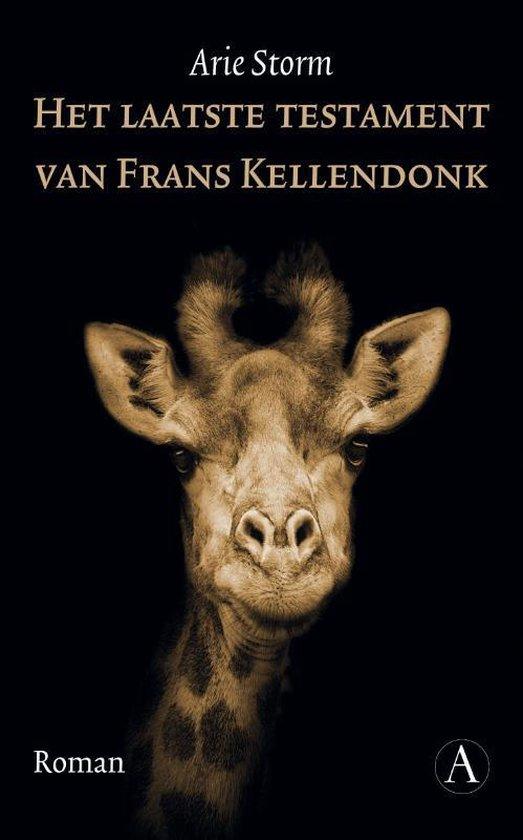 Het laatste testament van Frans Kellendonk - Arie Storm | Fthsonline.com