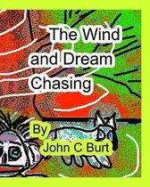 The Wind and Dream Chasing.
