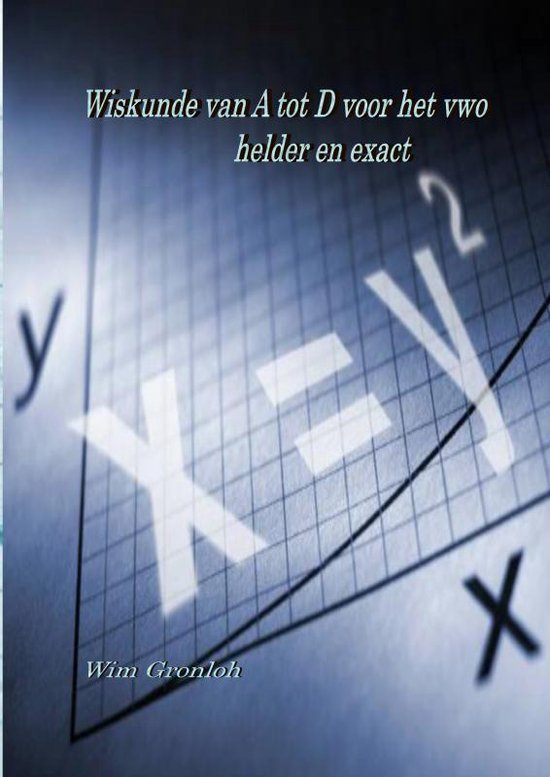 Wiskunde van het vwo - Wim Gronloh |