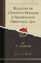 Bulletin de L'Institut Francais D'Archeologie Orientale, 1911, Vol. 9 (Classic Reprint)