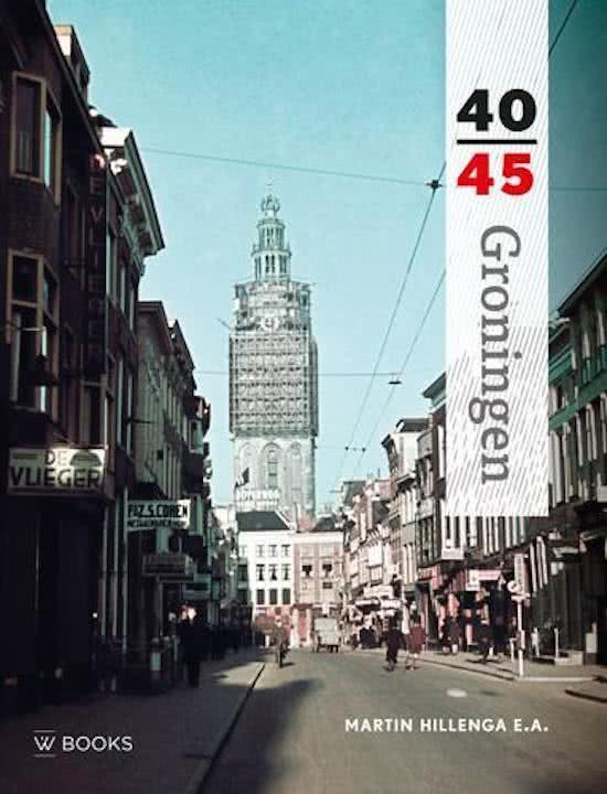 Reeks 40-45 - Groningen 40-45 - Martin Hillenga |