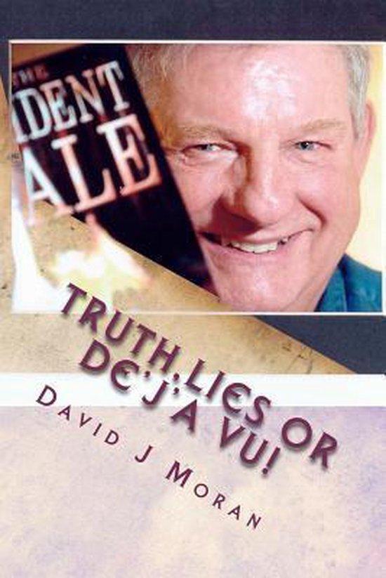 Truth, Lies or De'j'a Vu!