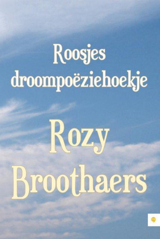 Roosjes droompoeziehoekje - Rozy Broothaers |