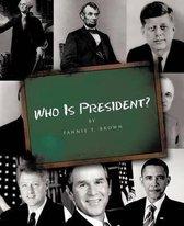 Boek cover Who Is President? van Fannie t. Brown