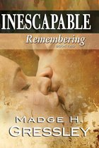 Inescapable ~ Remembering