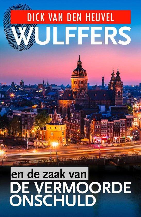 Wulffers - Wulffers en de zaak van de vermoorde onschuld - Dick van den Heuvel  