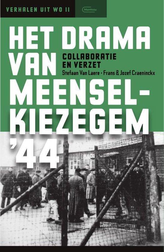 Het drama van Meensel-Kiezegem '44 - Stefaan Van Laere |