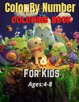 Color By Number Coloring Book For Kids Ages: 4-8: Coloring Book for Kids and Activity Books for Kids (Color By Number Coloring Book )