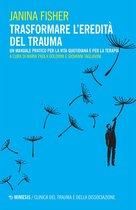 Trasformare l'eredità del trauma