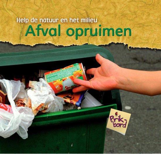 bol.com | Help de natuur en het milieu - Afval opruimen, Charlotte Guillain  | 9789055664436 | Boeken
