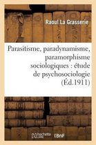 Parasitisme, paradynamisme, paramorphisme sociologiques