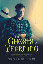 The Ghosts of Yearning