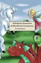 Fabulous Features of Mythical Creatures