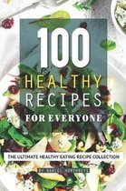 100 Healthy Recipes for Everyone