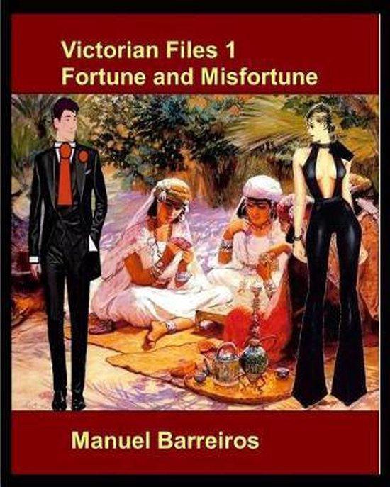 Victorian Files 1 Fortune and Misfortune