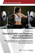 Charakteristika Von Personen Mit Regelmassigem Fitnesscenterbesuch