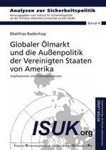 Globaler Oelmarkt Und Die Au enpolitik Der Vereinigten Staaten Von Amerika