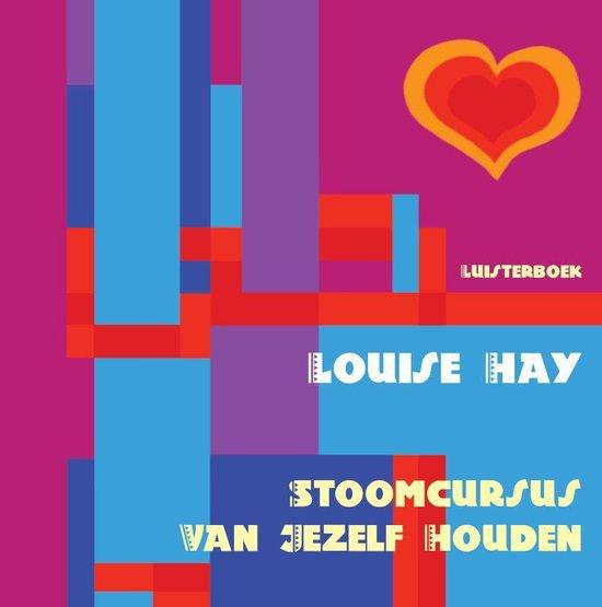 Stoomcursus van jezelf houden (luisterboek) - Louise L. Hay |