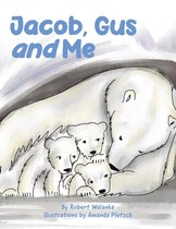 Jacob, Gus and Me